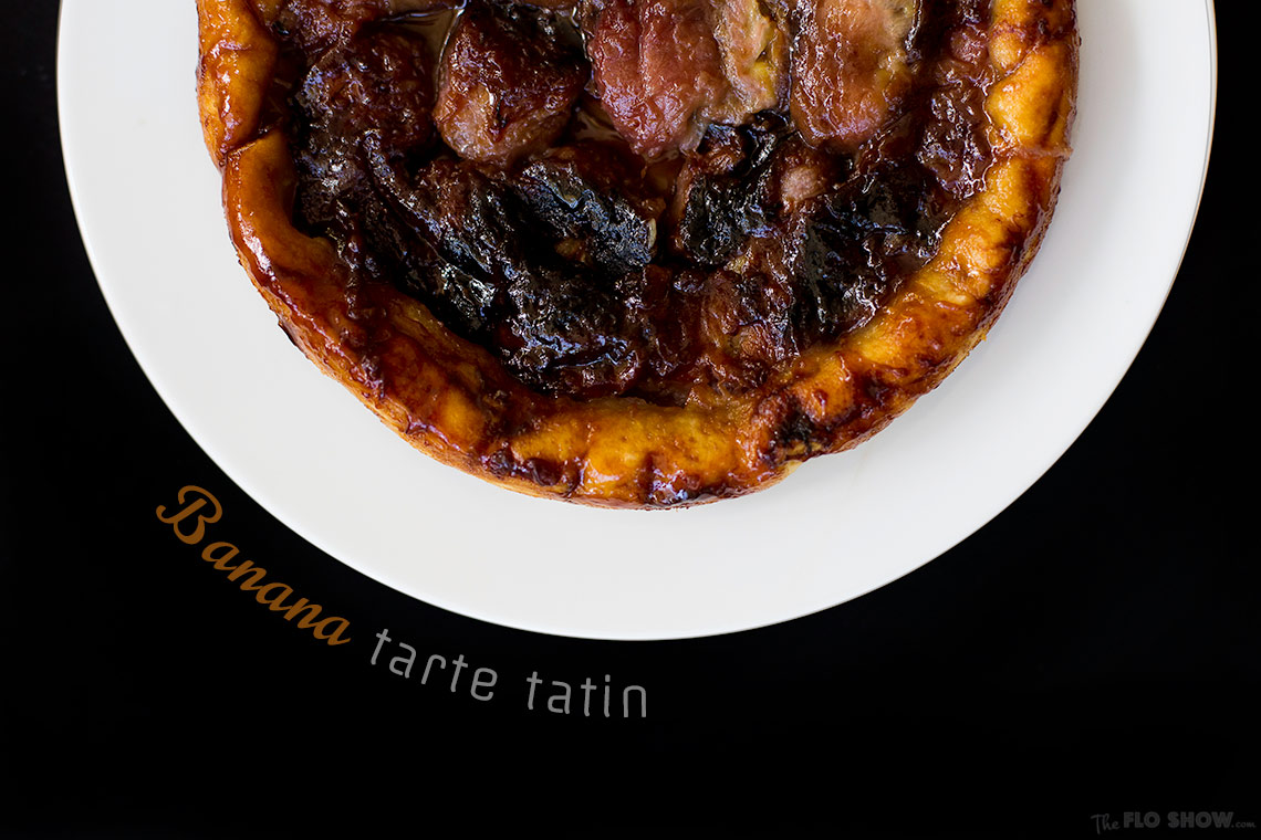 Banana Tarte Tatin recipe - eat with coconut, white rum and ginger ice-cream - on www.TheFloShow.com